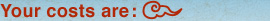 Your costs are: